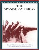 The Spanish-American War, Donald M. Goldstein and Katherine Dillon, 1574883038