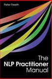 The NLP Practitioner Manual, Peter Freeth and Stepheni Smith, 1908293039