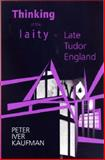 Thinking of the Laity in Late Tudor England, Peter Iver Kaufman, 0268033048
