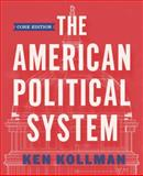 The American Political System, Kollman, Ken, 039391304X