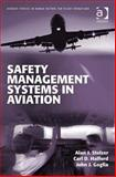 Safety Management Systems in Aviation, Stolzer, Alan J. and Halford, Carl D., 0754673049