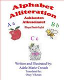 Alphabet Alliteration Bilingual Finnish English, Adele Marie Crouch, 1482603047