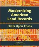 Modernizing American Land Records : Order upon Chaos, Epstein, Earl F. and Niemann, Bernard J., 1589483049