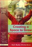 Creating a Space to Grow, Gail Ryder-Richardson, 1843123045