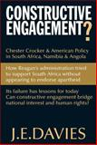 Constructive Engagement? Chester Crocker and American Policy in South Africa, Namibia and Angola, Davies, Ann, 184701304X