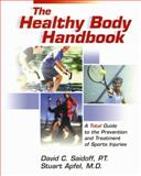 The Healthy Body Handbook, David C. Saidoff and Stuart Apfel, 1932603042