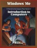 Windows Me : A Tutorial to Accompany Peter Norton Introduction to Computers Student Edtion, Norton, Peter and Goldhamer, Robert, 0078253047