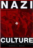 Nazi Culture : Intellectual, Cultural, and Social Life in the Third Reich, Mosse, George L., 0299193047