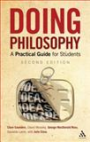 Doing Philosophy : A Practical Guide for Students, Saunders, Clare and Lamb, Danielle, 1441173048