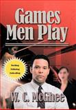 Games Men Play, W. C. McGhee, 146852304X
