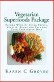 Vegetarian Superfoods Package, Karen Groves, 1493723049
