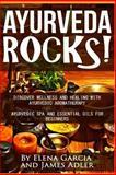 Ayurveda Rocks!, James Adler, 1500403040