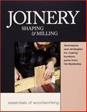Joinery - Shaping and Milling, Editors of Fine Woodworking, 1561583049