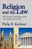 Religion and the Law : Of Church and State and the Supreme Court, Kurland, Philip B., 020236304X
