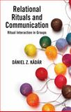 Relational Rituals and Communication : Ritual Interaction in Groups, Kádár, Dániel Z., 0230393047