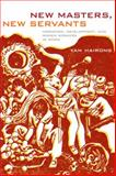New Masters, New Servants : Migration, Development, and Women Workers in China, Yan, Hairong, 0822343045