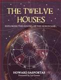 The Twelve Houses, Howard Sasportas, 1903353041