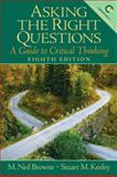 Asking the Right Questions : A Guide to Critical Thinking, Browne, Neil and Keeley, Stuart, 0132203049