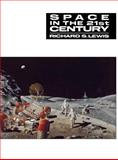 Space in the 21st Century, Lewis, Richard S., 0231063040