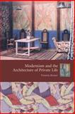 Modernism and the Architecture of Private Life, Rosner, Victoria, 0231133049