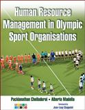 Human Resource Management of Olympic Sport Organisations : Memos Manual, Madella, Alberto and Chelladurai, Packianathan, 0736063048