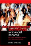 Risk Management Technology in Financial Services : Risk Control, Stress Testing, Models, and IT Systems and Structures, Chorafas, Dimitris N., 075068304X