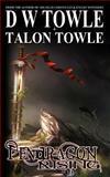Pendragon Rising, D. W. Towle and Talon Towle, 1497383048