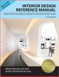 Interior Design Reference Manual : Everything You Need to Know to Pass the NCIDQ Exam, Ballast, David Kent, 1591263042