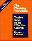 Twelve Keys to an Effective Church : The Planning Workbook, Callahan, Kennon L., 0060613041