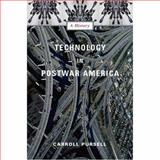 Technology in Postwar America : A History, Pursell, Carroll, 0231123043