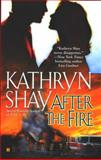 After the Fire, Kathryn Shay, 0425193047