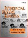Interfacial Enzyme Kinetics, Jain, Mahendra Kumar and Berg, Otto G., 047149304X