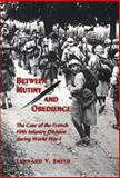 Between Mutiny and Obedience : The Case of the French Fifth Infantry Division During World War I, Smith, Leonard V., 0691033048