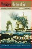 Voyages, the Age of Sail : Documents in American Maritime History, 1492-1865, Smith, Joshua M., 0813033047
