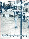 Floodproofing Non-Residential Structures, Federal Emergency Management Agency, 1410213048