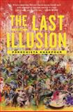 The Last Illusion, Porochista Khakpour, 1620403048