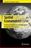 Spatial Econometrics : Statistical Foundations and Applications to Regional Convergence, Arbia, Giuseppe, 354032304X