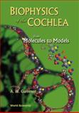 Biophysics of the Cochlea : From Molecules to Models, Proceedings Titisee, Germany, 27 July-1 August 2002, , 9812383042