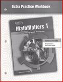 MathMatters 1 Extra Practice Workbook : An Integrated Program, McGraw-Hill, 0078693047