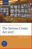 Blackstone's Guide to the Serious Crime Act 2007, Fortson, Rudi, 0199543046