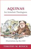 Aquinas for Armchair Theologians, Renick, Timothy Mark, 0664223044