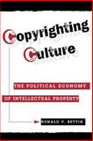 Copyrighting Culture, Ronald V. Bettig, 0813333040