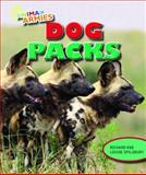 Dog Packs, Richard Spilsbury and Louise Spilsbury, 1477703047