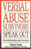 Verbal Abuse Survivors Speak Out on Relationship and Recovery, Patricia Evans, 1558503048