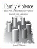 Family Violence Vol. 1 : Child Maltreatment, Makepeace, James, 0072333049