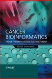 Cancer Bioinformatics : From Therapy Design to Treatment, , 0470863048