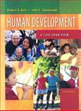 Human Development : A Life-Span View, Kail, Robert and Cavanaugh, John C., 0495093041