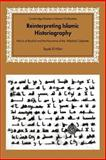Reinterpreting Islamic Historiography : Harun al-Rashid and the Narrative of the Abbasid Caliphate, El-Hibri, Tayeb, 0521033047