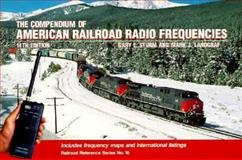 Compendium of American Railroad Radio Frequencies, Gary L. Sturm, 0890243042