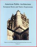 American Public Architecture : European Roots and Native Expressions, Craig Zabel, 091577304X